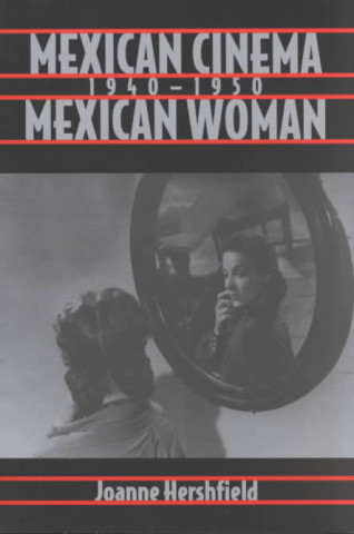 Mexican Cinema/Mexican Woman, 1940-1950