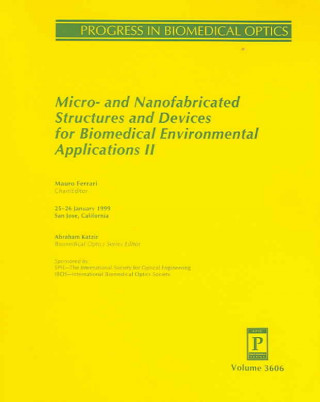 Micro- and Nano-Fabricated Structures and Devices for Biomedical Environmental Applications II