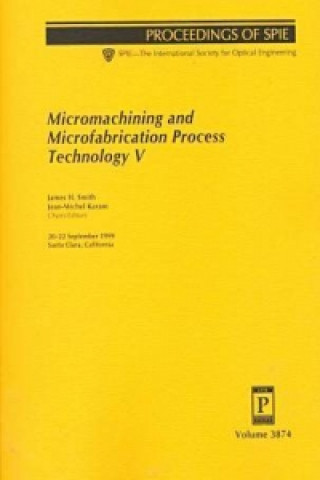 Micromachining and Microfabrication Process Technology V