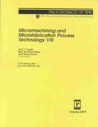 Micromachining and Microfabrication Process Technology