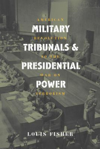 Military Tribunals and Presidential Power