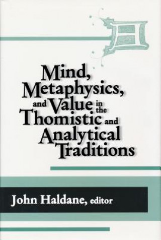 Mind, Metaphysics and Value in the Thomistic and Analytic Traditions