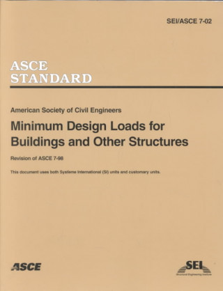 Minimum Design Loads for Buildings and Other Structures, SEI/ASCE 7-02