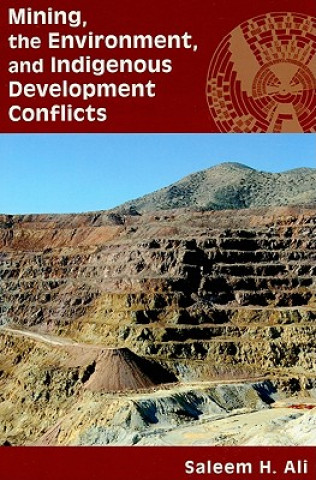 Mining, the Environment, and Indigenous Development Conflicts