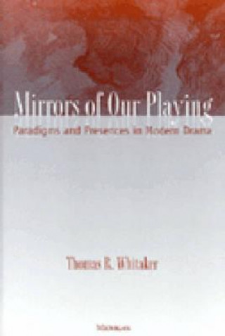 Mirrors of Our Playing