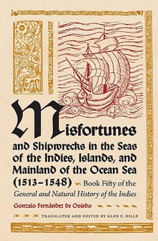 Misfortunes and Shipwrecks in the Seas of the Indies, Islands and Mainland of the Ocean Sea (1513-1548)
