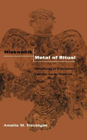 Miskwabik, Metal of Ritual