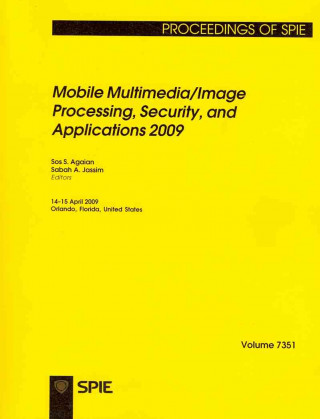 Mobile Multimedia/Image Processing, Security, and Applications 2009