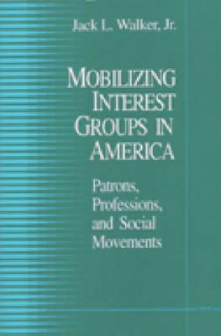 Mobilizing Interest Groups in America
