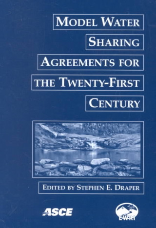Model Water Sharing Agreements for the Twenty-first Century