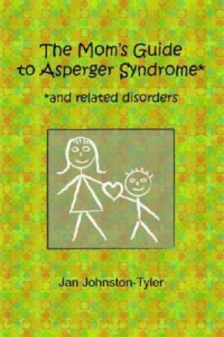 Mom's Guide to Asperger Syndrome and Related Disorder
