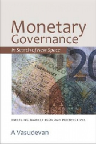 Monetary Governance in Search of New Space