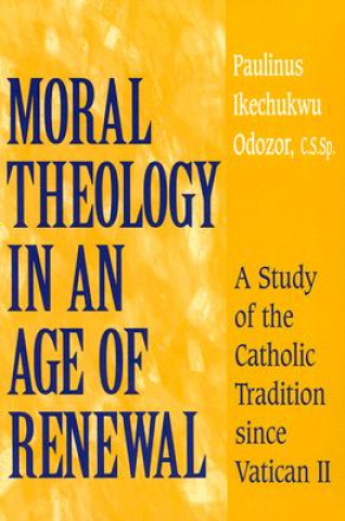 Moral Theology in an Age of Renewal
