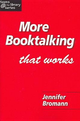 More Booktalking That Works