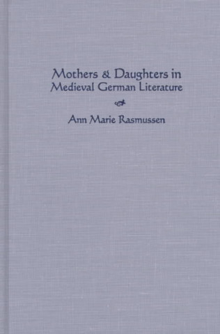 Mothers and Daughters in Medieval German Literature