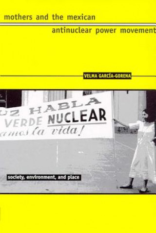 Mothers and the Mexican Antinuclear Power Movement
