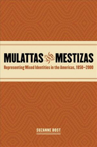 Mulattas and Mestizas, 1850-2000