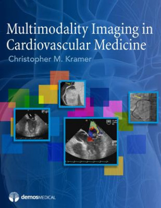 Multimodality Imaging in Cardiovascular Medicine