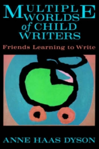 Multiple Worlds of Child Writers