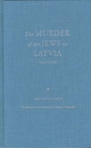 Murder of the Jews in Latvia, 1941-1945