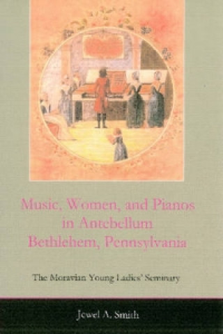 Music, Women, and Pianos in Antebellum Bethlehem, Pennsylvania