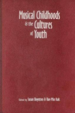 Musical Childhoods and the Cultures of Youth