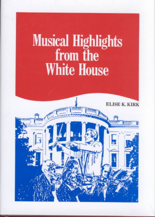 Musical Highlights from the White House