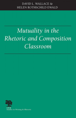 Mutuality in the Rhetoric and Composition Classroom
