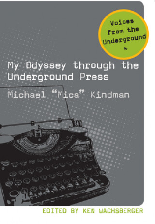 My Odyssey Through the Underground Press