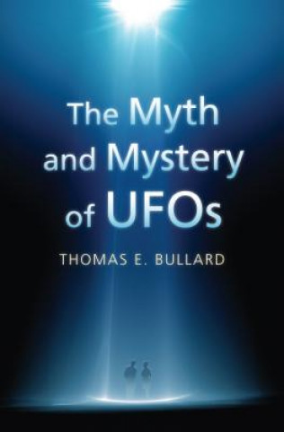 Myth and Mystery of UFOs