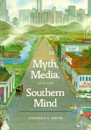 Myth, Media and the Southern Mind
