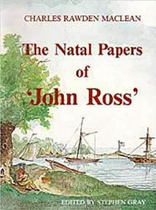 Natal Papers of ''John Ross'