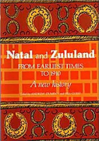 Natal and Zululand from Earliest Times to 1910