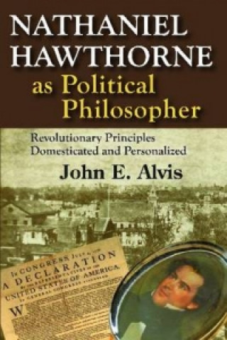 Nathaniel Hawthorne as Political Philosopher