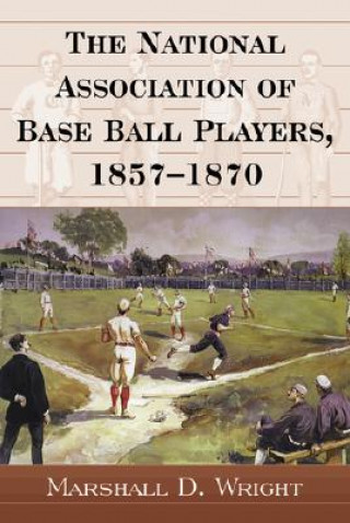 National Association of Base Ball Players, 1857-1870