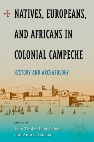 Natives, Europeans and Africans in Colonial Campeche