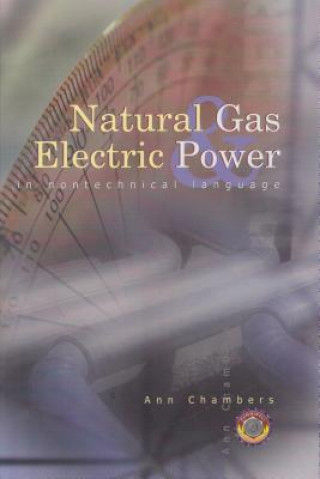 Natural Gas and Electric Power in Non-Technical Language