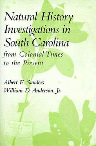 Natural History Investigations in South Carolina from Colonial Times to the Present