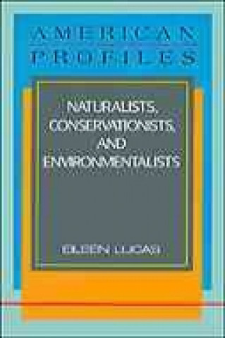 Naturalists, Conservationists, and Environmentalists