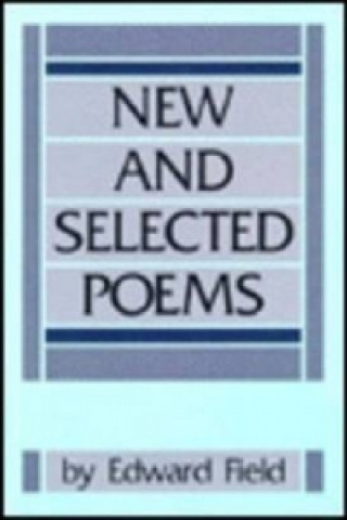 New and Selected Poems: from the Book of My Life