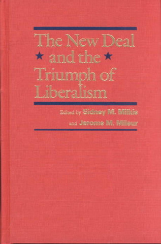 New Deal and the Triumph of Liberalism