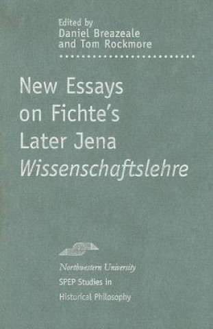 New Essays on Fichte's Later Jena