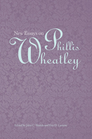 New Essays on Phillis Wheatley