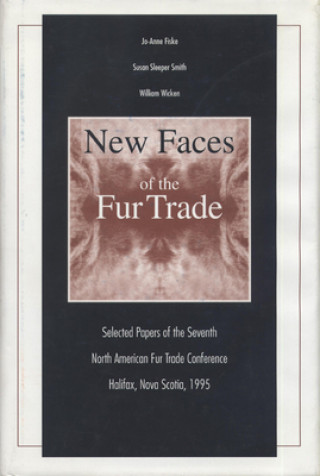 New Faces of the Fur Trade