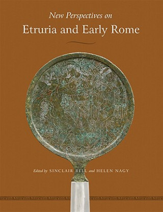 New Perspectives on Etruria and Early Rome
