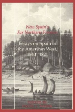 New Spain's Far Northern Frontier