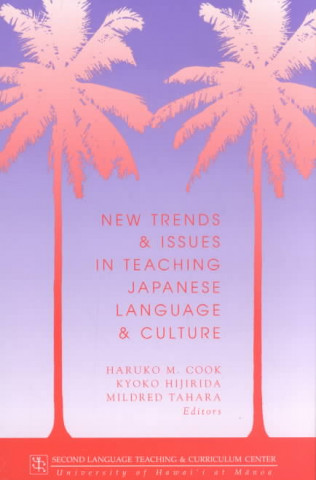 New Trends and Issues in Teaching Japanese Language and Culture