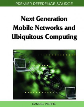 Next Generation Mobile Networks and Ubiquitous Computing