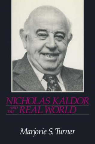 Nicholas Kaldor and the Real World