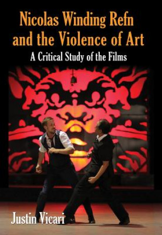 Nicolas Winding Refn and the Violence of Art